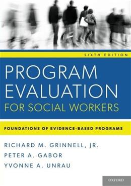 Program Evaluation for Social Workers: Foundations of Evidence-Based Programs (6th Edition) 9780199859054