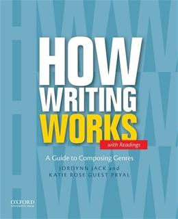 How Writing Works: A Guide to Composing Genres 1 9780199859849