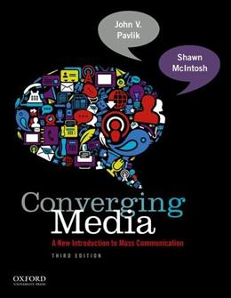 Converging Media: A New Introduction to Mass Communication, by Pavlik, 3rd Edition 9780199859931