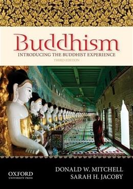Buddhism: Introducing the Buddhist Experience, by Mitchell, 3rd Edition 9780199861873