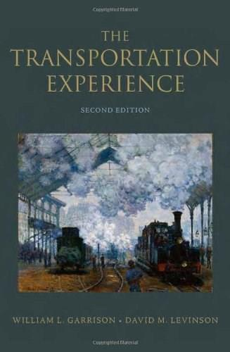 Transportation Experience: Policy, Planning, and Deployment, by Garrison, 2nd Edition 9780199862719