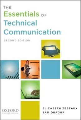 Essentials of Technical Communication, by Tebeaux, 2nd Edition 9780199890781