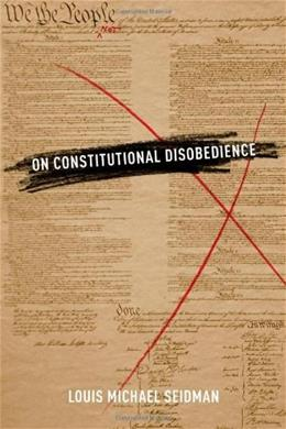 On Constitutional Disobedience, by Seidman 9780199898275
