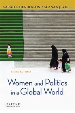 Women and Politics in a Global World, by Henderson, 3rd Edition 9780199899661