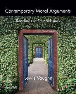 Contemporary Moral Arguments: Readings in Ethical Issues 2 9780199922260