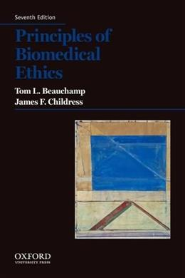 Principles of Biomedical Ethics (Principles of Biomedical Ethics (Beauchamp)) 7 9780199924585