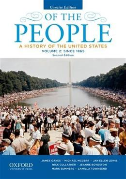 2: Of the People: A History of the United States, Concise, Volume II: Since 1865 9780199924752