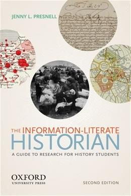 Information-Literate Historian, by Presnell, 2nd Edition 9780199926046