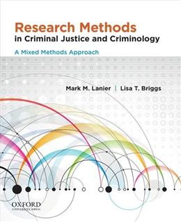 Research Methods in Criminal Justice and Criminology: A Mixed Methods Approach, by Lanier 9780199927968