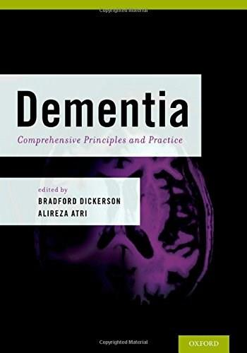 Dementia: Comprehensive Principles and Practices, by Dickerson 9780199928453