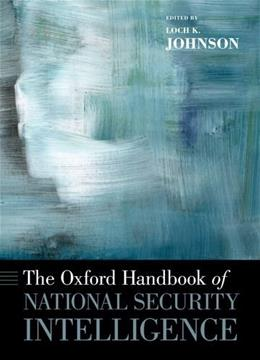 Oxford Handbook of National Security Intelligence, by Johnson 9780199929474