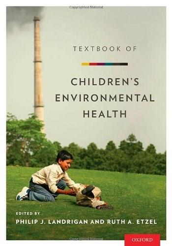Textbook of Childrens Environmental Health, by Landrigan 9780199929573