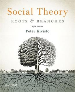 Social Theory: Roots and Branches 5 9780199937127