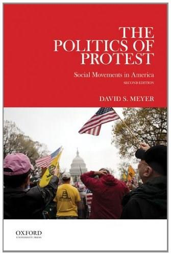 Politics of Protest: Social Movements in America, by Meyer, 2nd Edition 9780199937134