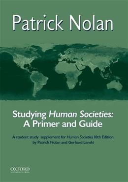 Studying Human Societies: A Primer and Guide, by Nolan, 11th Edition 9780199946037