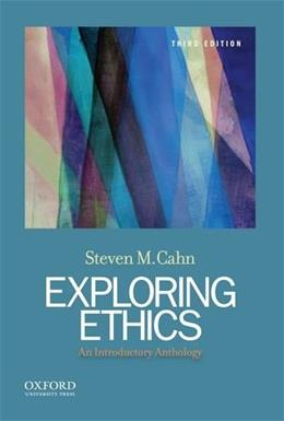 Exploring Ethics: An Introductory Anthology 3 9780199946587