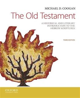 Old Testament: A Historical and Literary Introduction to the Hebrew Scriptures, by Coogan, 3rd Edition 9780199946617
