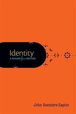 Identity: A Reader for Writers, by Scenters-Zapico 9780199947461