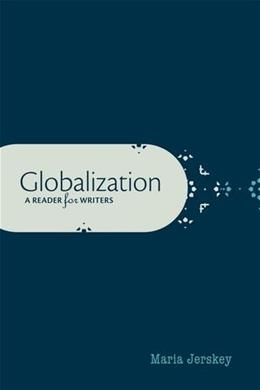 Globalization: A Reader for Writers, by Jerskey 9780199947522