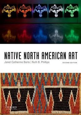 Native North American Art, by Berlo, 2nd Edition 9780199947546