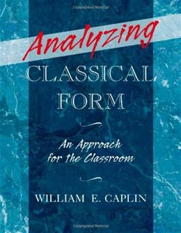 Analyzing Classical Form: An Approach for the Classroom, by Caplin 9780199987290
