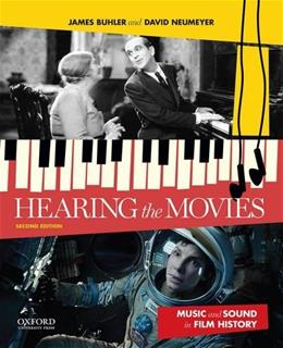 Hearing the Movies: Music and Sound in Film History, by Buhler, 2nd Edition 9780199987719