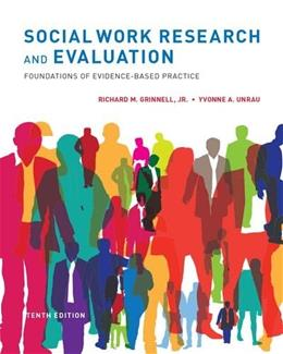 Social Work Research and Evaluation: Foundations of Evidence Based Practice, by Griner, 10th Edition 9780199988310