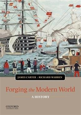Forging the Modern World: A History, by Carter 9780199988563