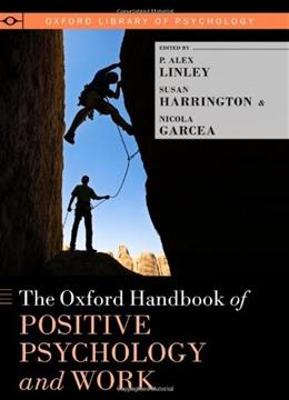 The Oxford Handbook of Positive Psychology and Work (Oxford Library of Psychology) 9780199989966