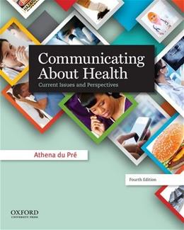 Communicating About Health: Current Issues and Perspectives 4 9780199990276