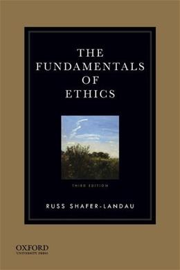 The Fundamentals of Ethics 3 9780199997237