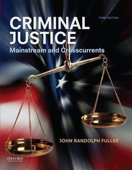 Criminal Justice: Mainstream and Crosscurrents 3 9780199997961