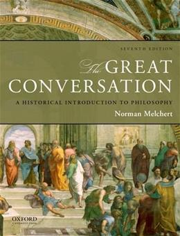 The Great Conversation: A Historical Introduction to Philosophy 7 9780199999651