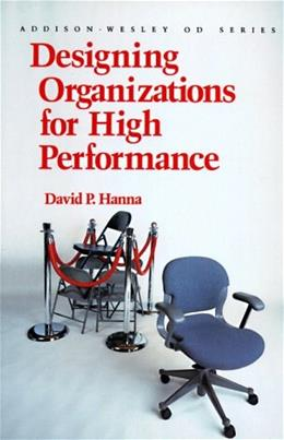 Designing Organizations for High Performance, by Hanna 9780201126938