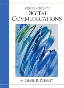 Introduction to Digital Communications, by Pursley 9780201184938