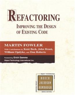 Refactoring: Improving the Design of Existing Code, by Fowler 9780201485677