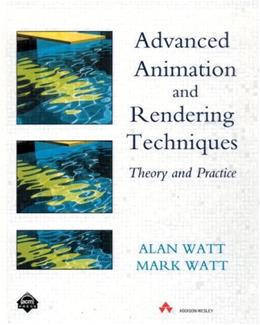 Advanced Animation and Rendering Techniques, by Watt 9780201544121