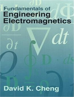 Fundamentals of Engineering Electromagnetics, by Cheng 9780201566116