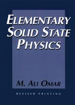 Elementary Solid State Physics: Principles and Applications, by Omar, Revised Edition 9780201607338
