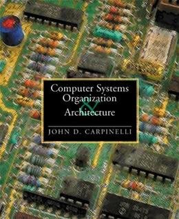 Computer Systems Organization and Architecture, by Carpinelli 9780201612530
