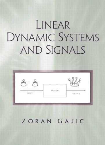 Linear Dynamic Systems and Signals, by Gajic 9780201618549