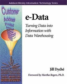 e-Data: Turning Data Into Information With Data Warehousing 1 9780201657807