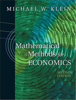 Mathematical Methods for Economics, by Klein, 2nd Edition 9780201726268