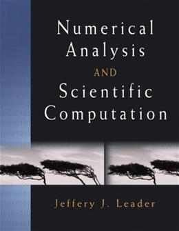 Numerical Analysis and Scientific Computation, by Leader 9780201734997