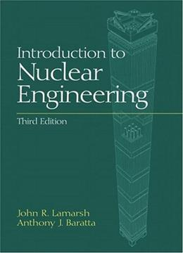 Introduction to Nuclear Engineering, by Lamarsh, 3rd Edition 9780201824988