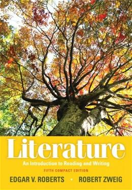 Literature: An Introduction to Reading and Writing, by Edgar, 5th Compact Edition 9780205000340