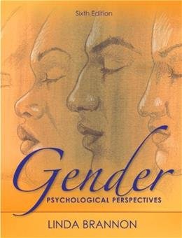 Gender: Psychological Perspectives, Sixth Edition 6 9780205001651