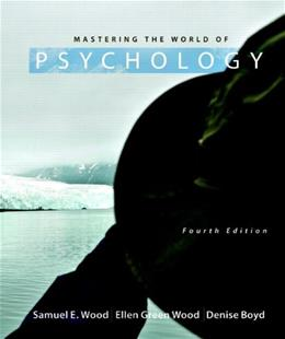 Mastering the World of Psychology, by Wood, 4th Edition 9780205003310