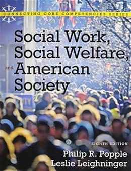 Social Work, Social Welfare and American Society, by Popple, 8th Edition 8 PKG 9780205004188