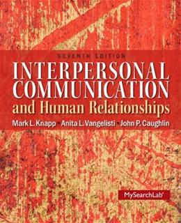 Interpersonal Communication & Human Relationships (7th Edition) 9780205006083